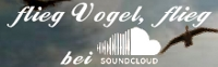 flieg vogel flieg bei soundcloud